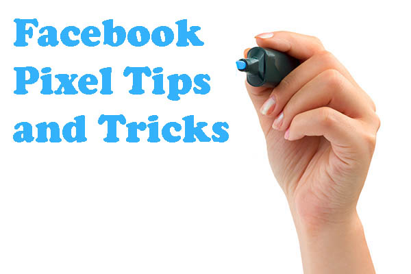 facebook pixel tips and tricks